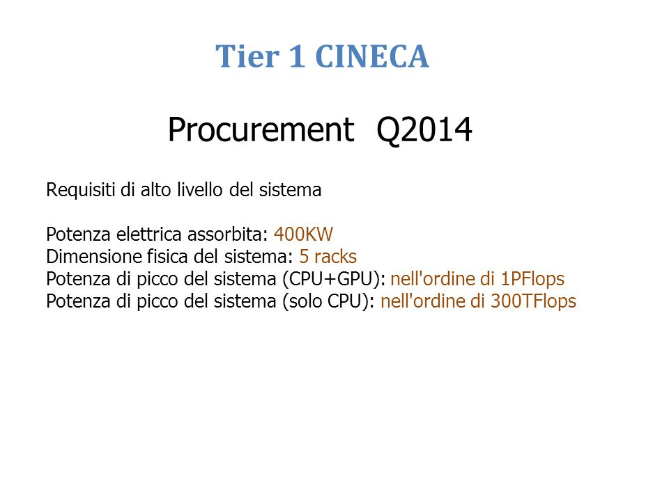 Tier 1 CINECA Procurement Q2014 Requisiti di alto livello del sistema
