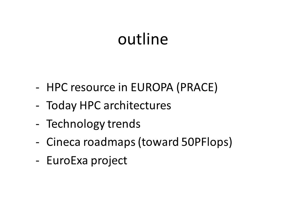 outline HPC resource in EUROPA (PRACE) Today HPC architectures