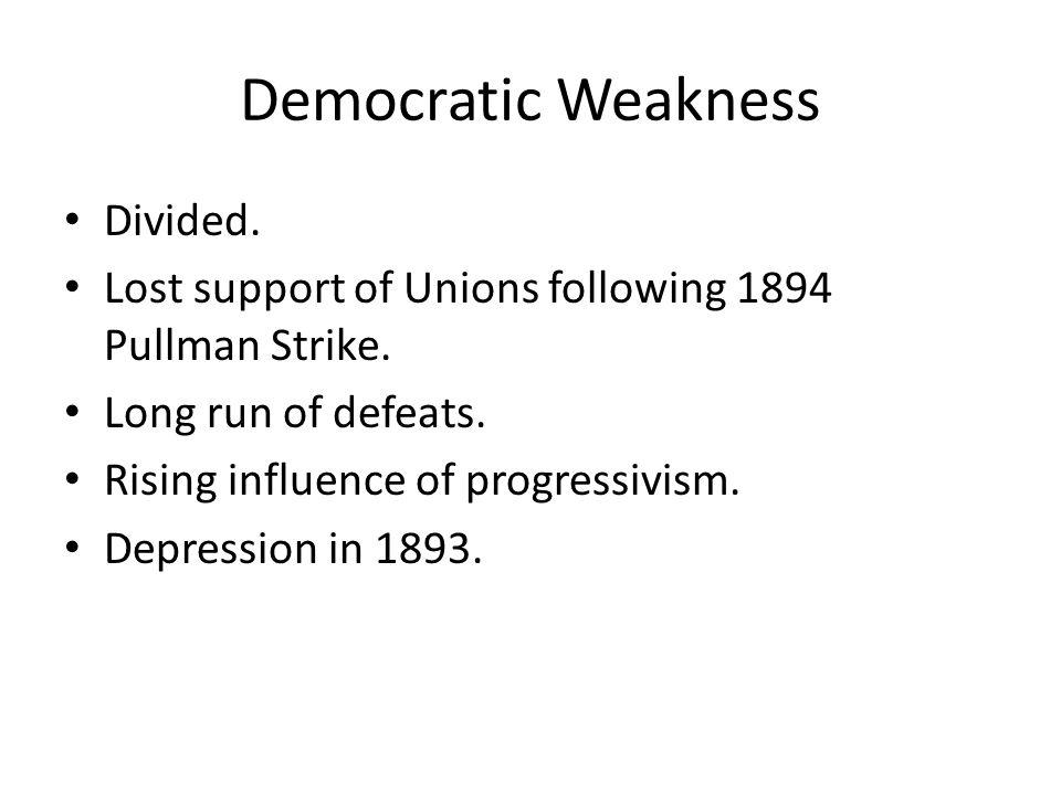 Democratic Weakness Divided.