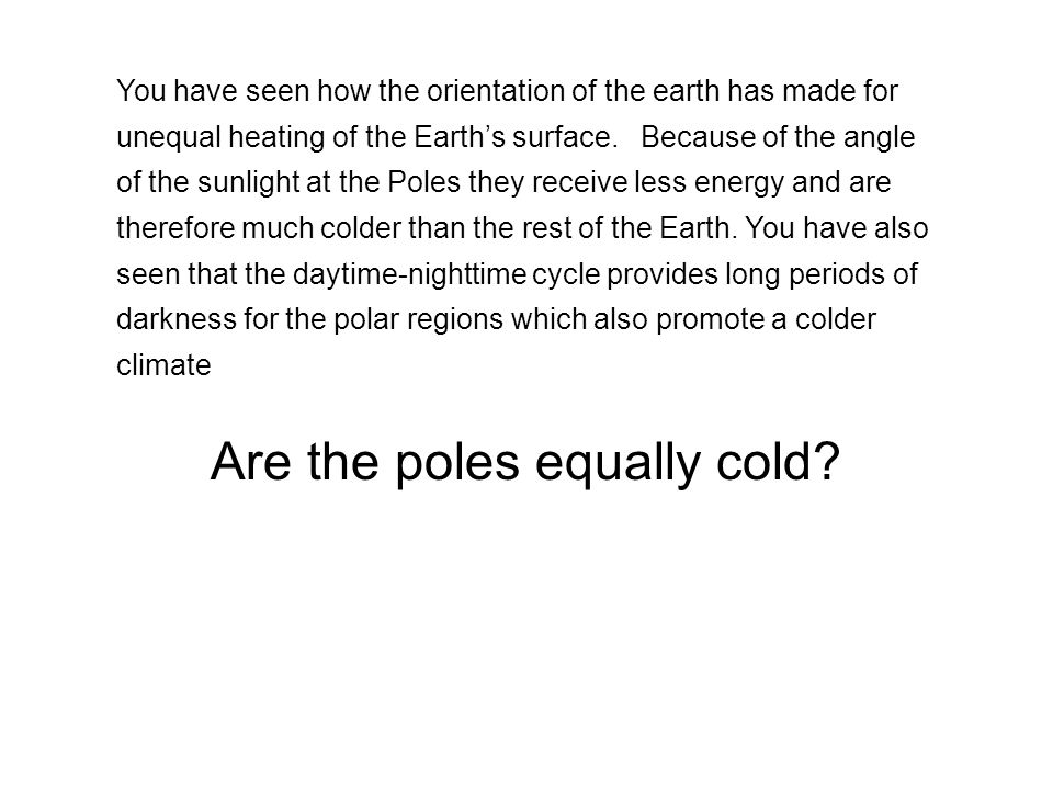 Are the poles equally cold