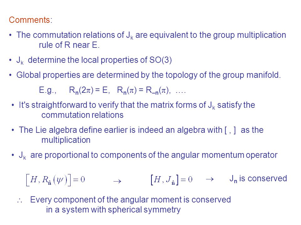 Comments: The commutation relations of Jk are equivalent to the group multiplication rule of R near E.