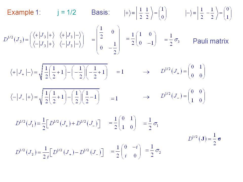 Example 1: j = 1/2 Basis: Pauli matrix  
