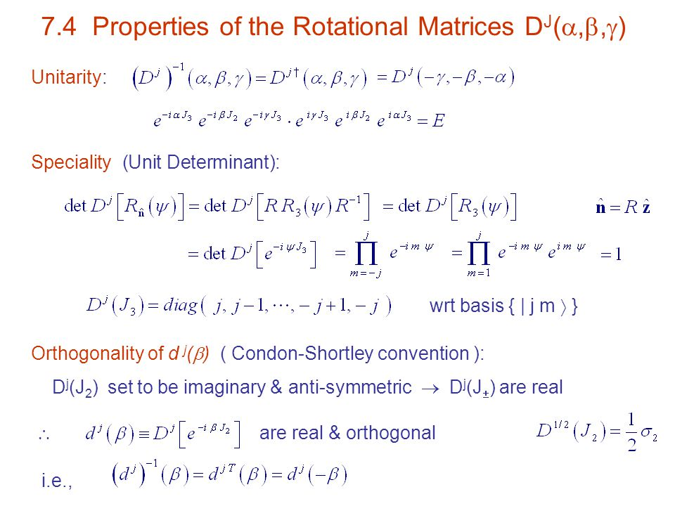 7.4 Properties of the Rotational Matrices DJ(,,)