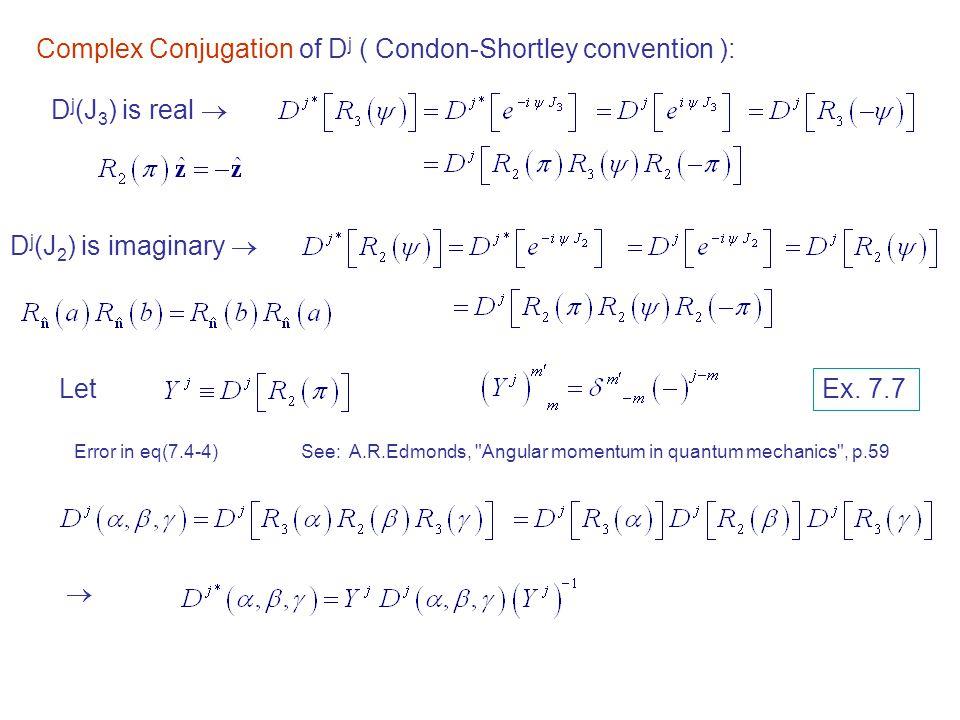 Complex Conjugation of Dj ( Condon-Shortley convention ):