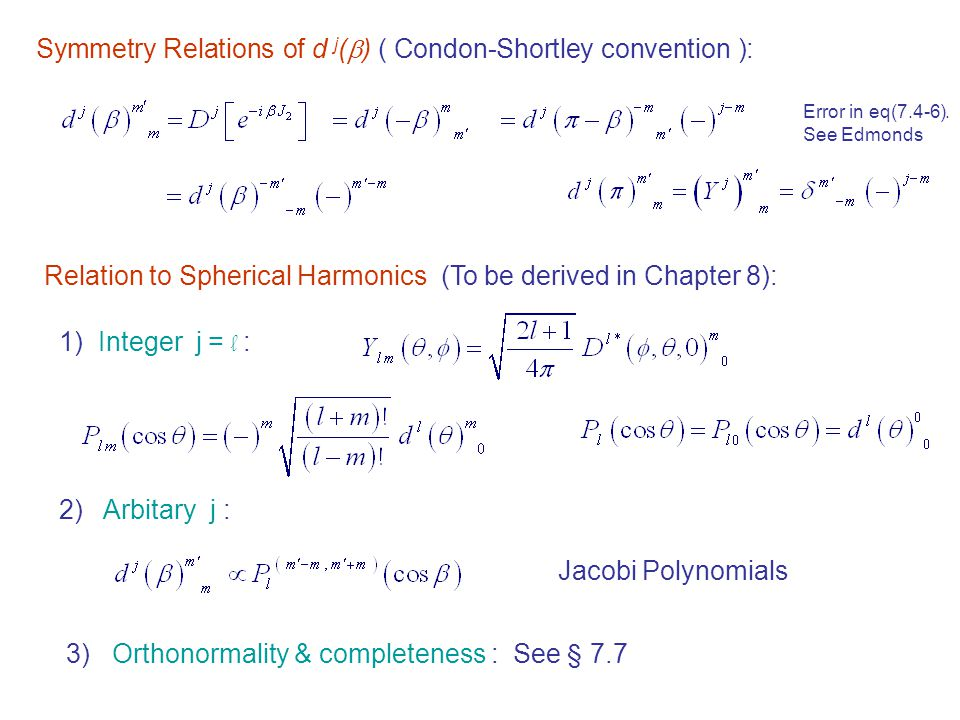 Symmetry Relations of d j() ( Condon-Shortley convention ):