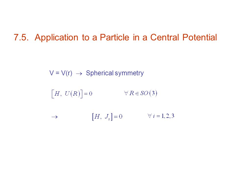 7.5. Application to a Particle in a Central Potential