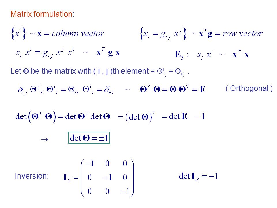 Matrix formulation: Let  be the matrix with ( i , j )th element = i j = i j . ( Orthogonal ) 