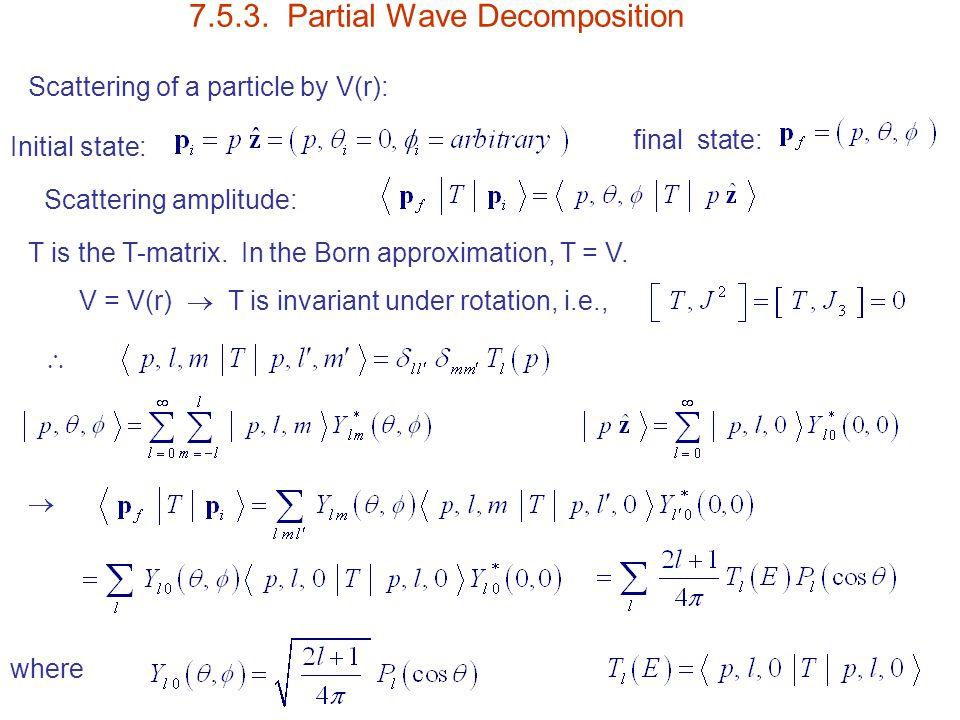 7.5.3. Partial Wave Decomposition