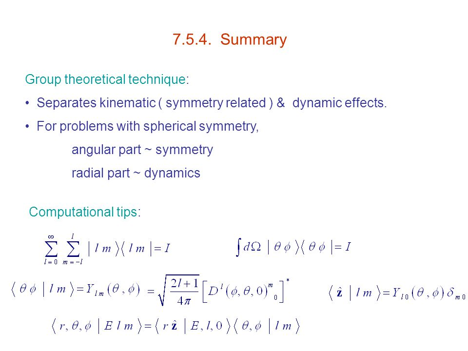 7.5.4. Summary Group theoretical technique: