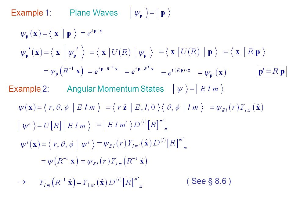 Example 1: Plane Waves Example 2: Angular Momentum States  ( See § 8.6 )