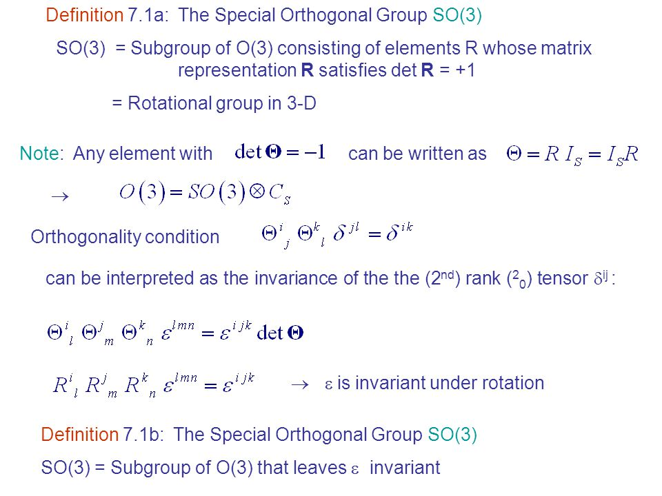 Definition 7.1a: The Special Orthogonal Group SO(3)