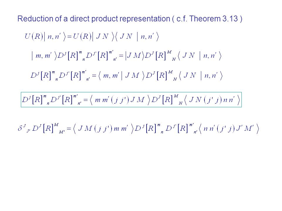 Reduction of a direct product representation ( c.f. Theorem 3.13 )