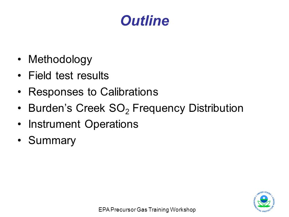Outline Methodology Field test results Responses to Calibrations