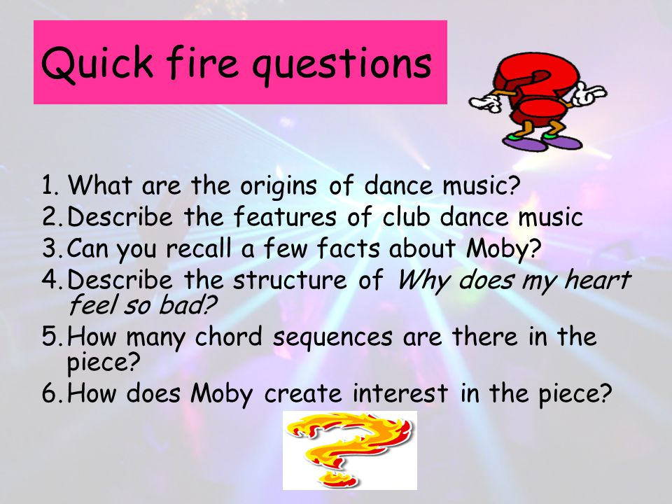 Quick fire questions What are the origins of dance music