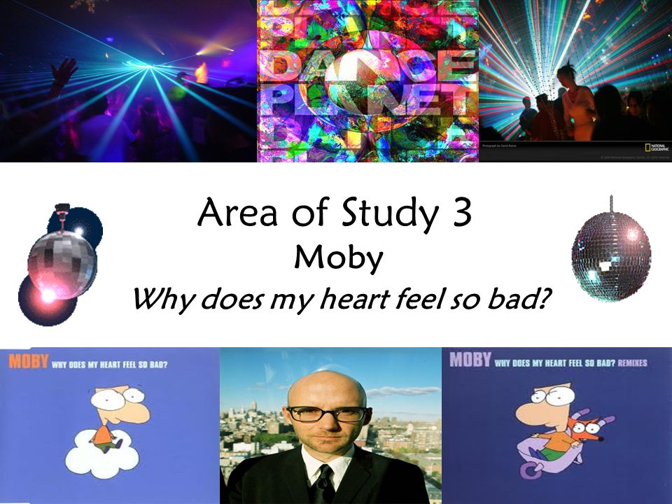 Moby Why does my heart feel so bad