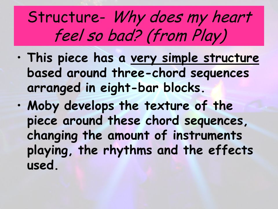 Structure- Why does my heart feel so bad (from Play)