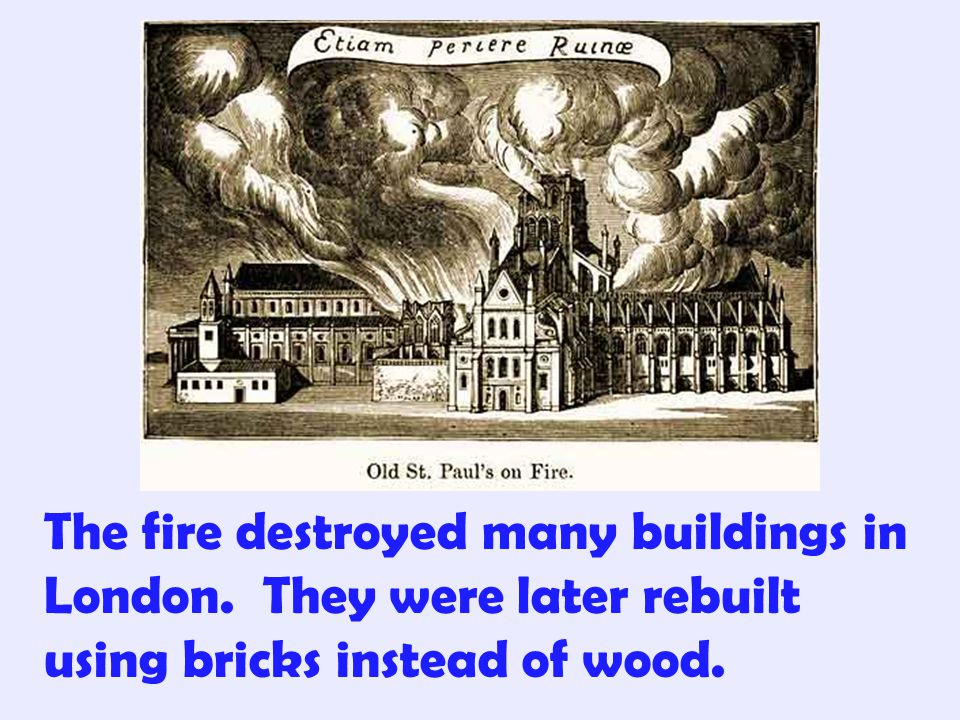 The fire destroyed many buildings in London
