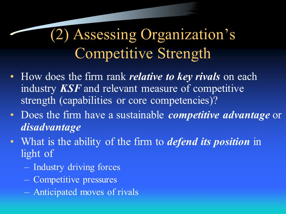 (2) Assessing Organization's Competitive Strength