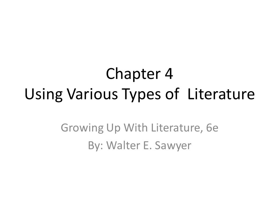 Chapter 4 Using Various Types of Literature