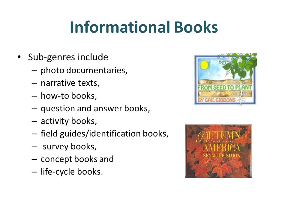 Informational Books Sub-genres include photo documentaries,