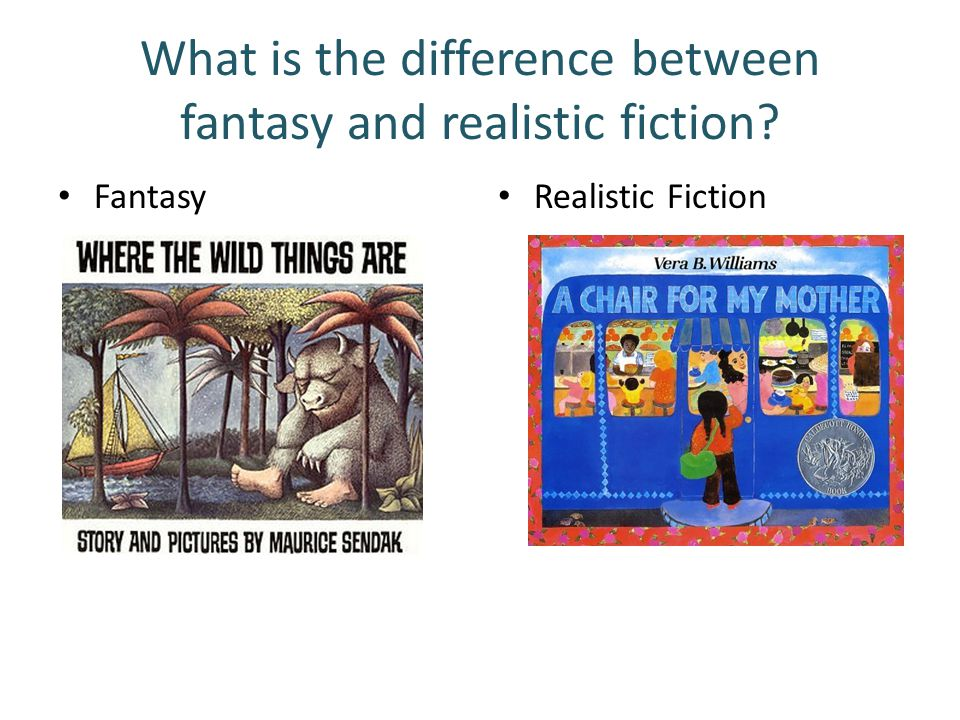 What is the difference between fantasy and realistic fiction