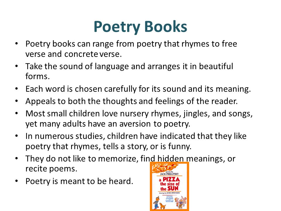 Poetry Books Poetry books can range from poetry that rhymes to free verse and concrete verse.