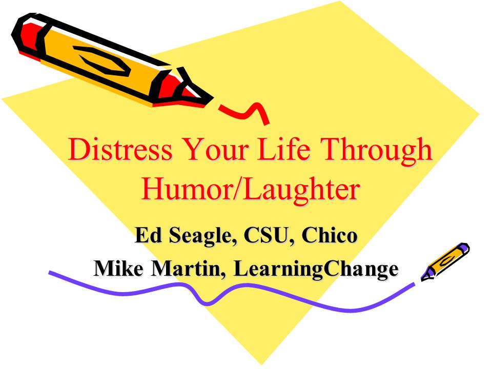 Distress Your Life Through Humor/Laughter
