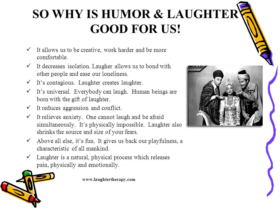 SO WHY IS HUMOR & LAUGHTER GOOD FOR US!