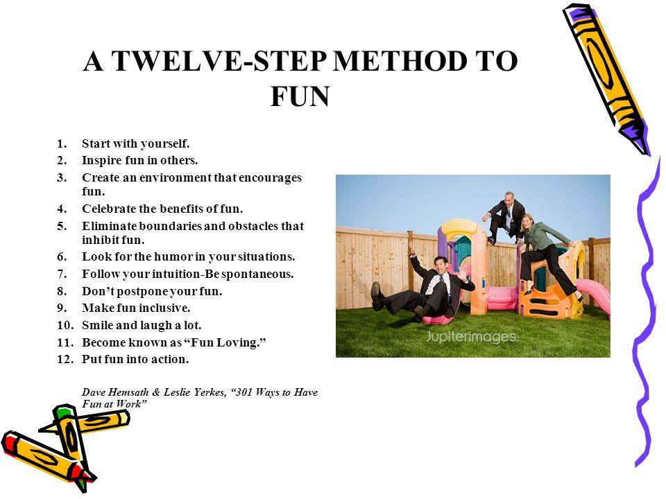 A TWELVE-STEP METHOD TO FUN
