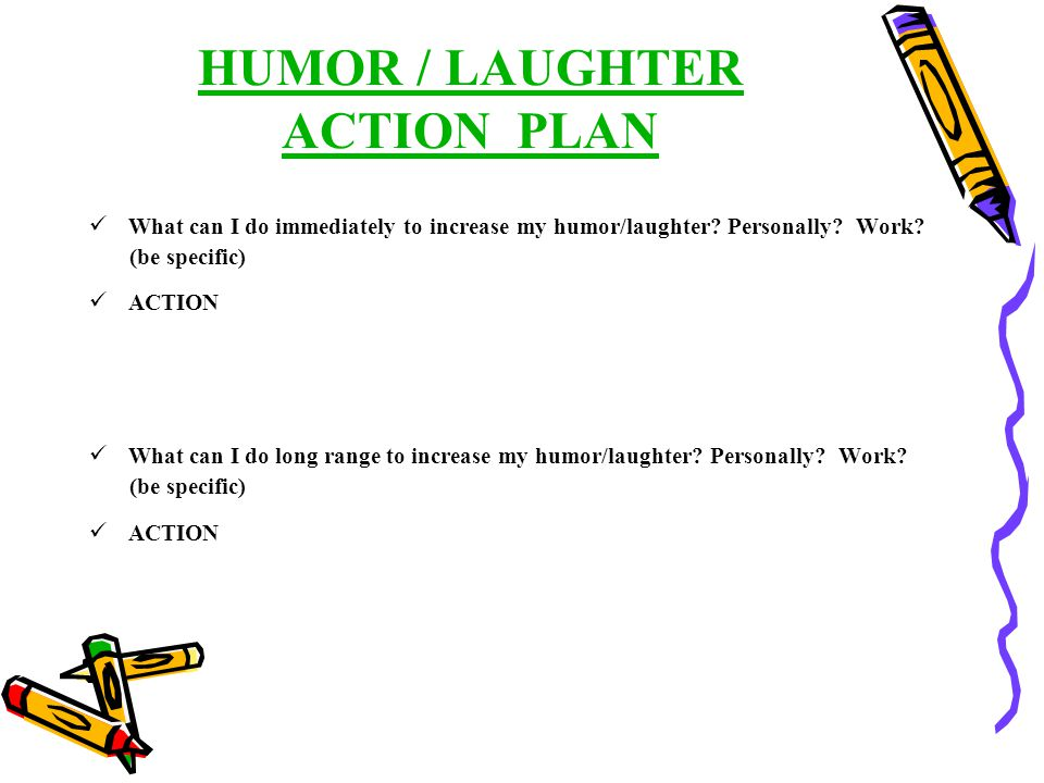 HUMOR / LAUGHTER ACTION PLAN