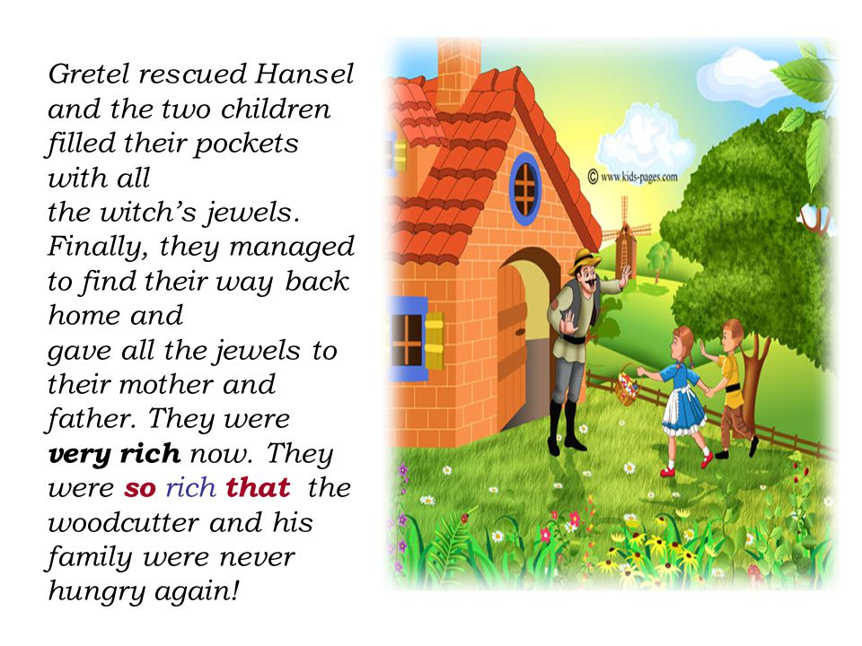 Gretel rescued Hansel and the two children filled their pockets with all