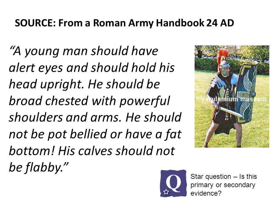 SOURCE: From a Roman Army Handbook 24 AD