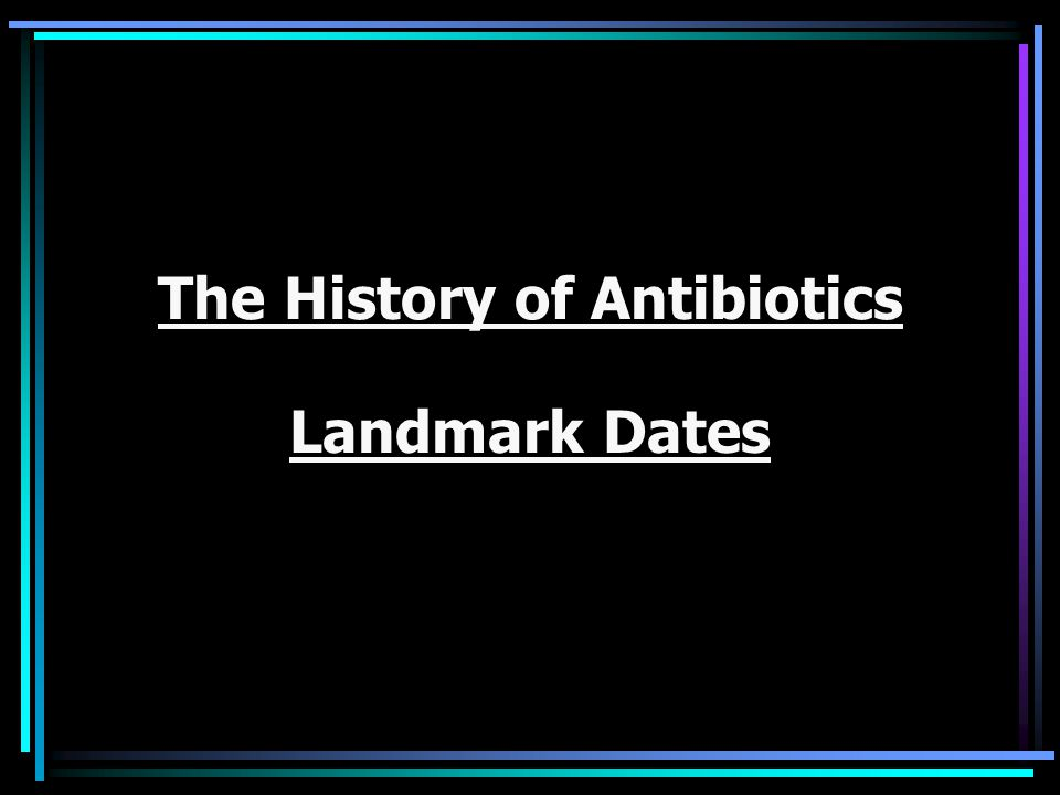 The History of Antibiotics