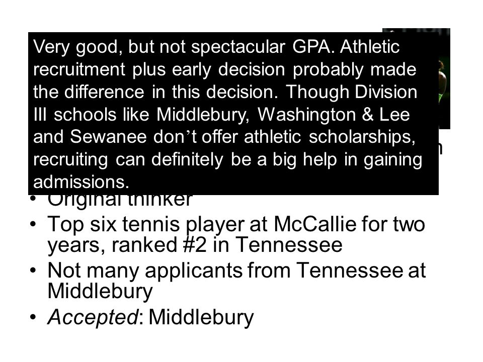 The Tennis Player 3.69 GPA, 1450 SAT (on first try), 9 AP classes