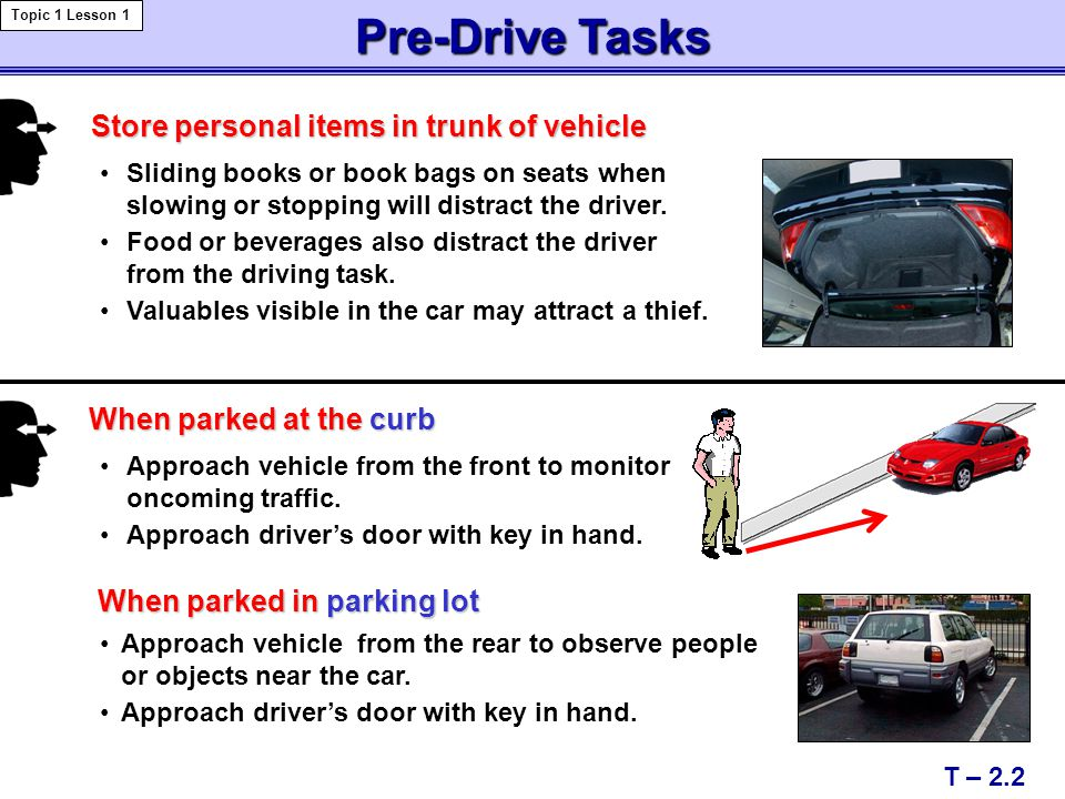 Pre-Drive Tasks Store personal items in trunk of vehicle