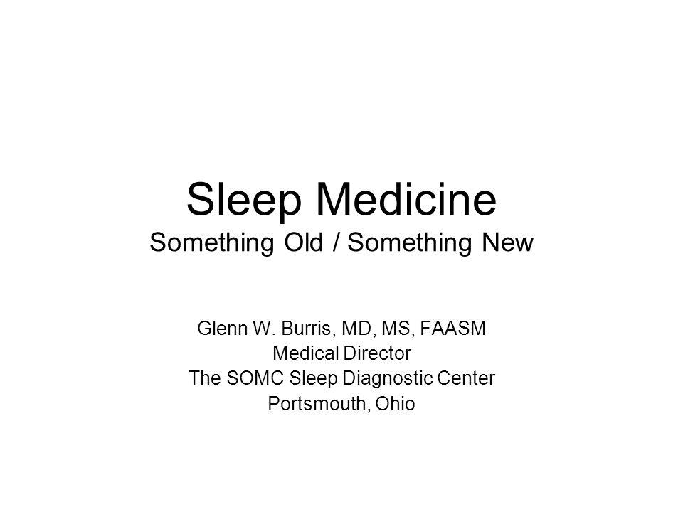 Sleep Medicine Something Old / Something New