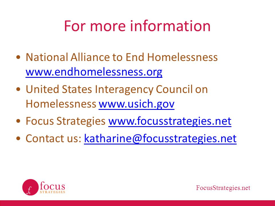For more information National Alliance to End Homelessness www.endhomelessness.org.