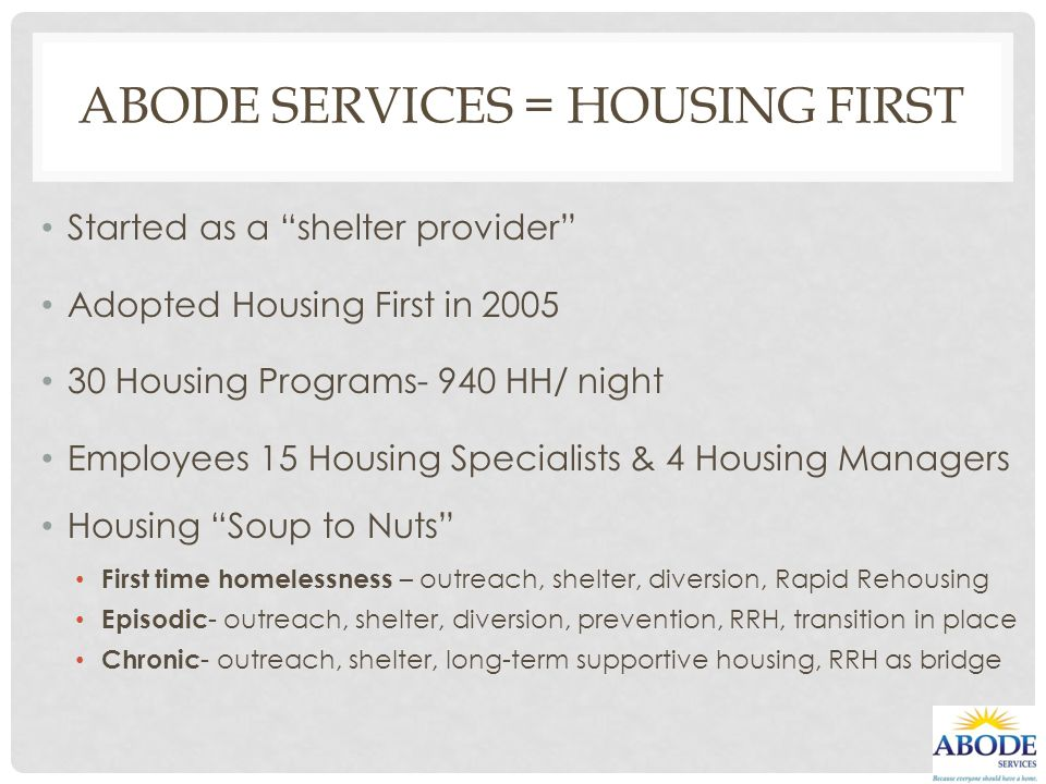 Abode Services = Housing First