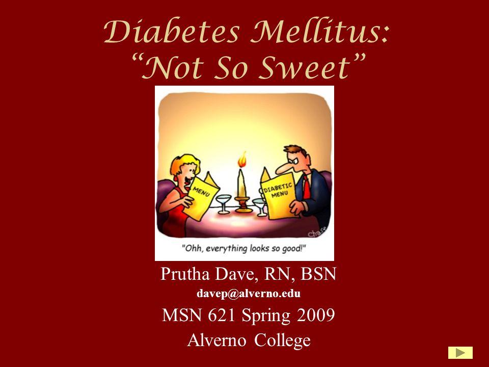 Diabetes Mellitus: Not So Sweet