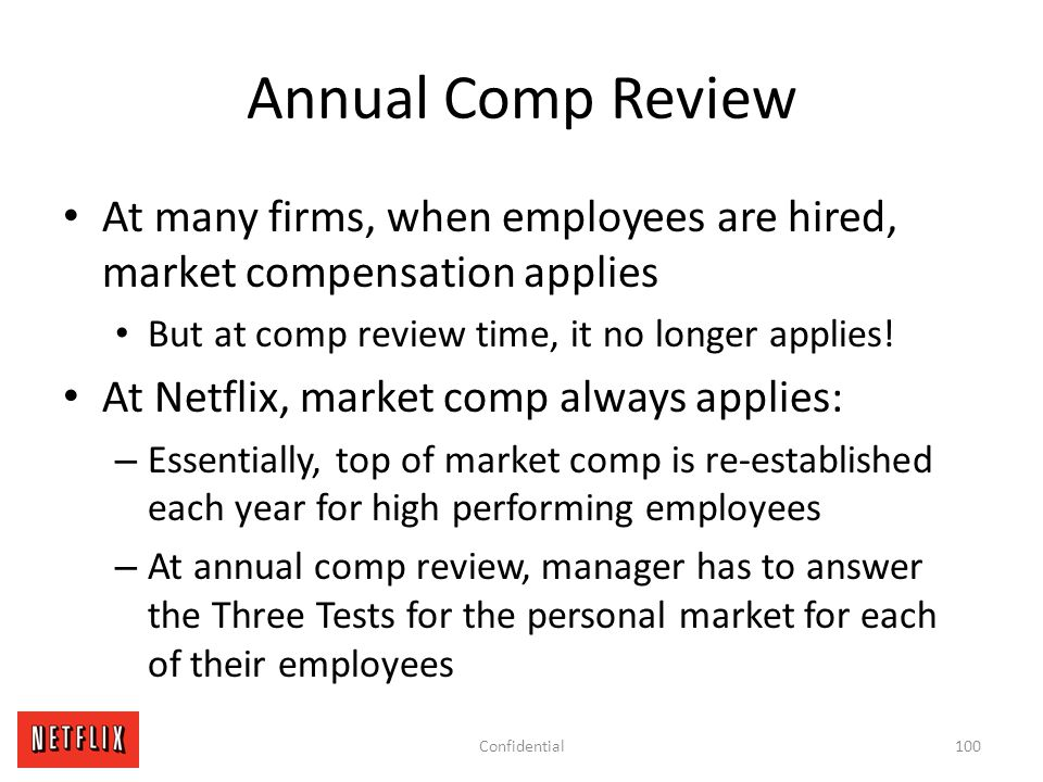 Annual Comp Review At many firms, when employees are hired, market compensation applies. But at comp review time, it no longer applies!