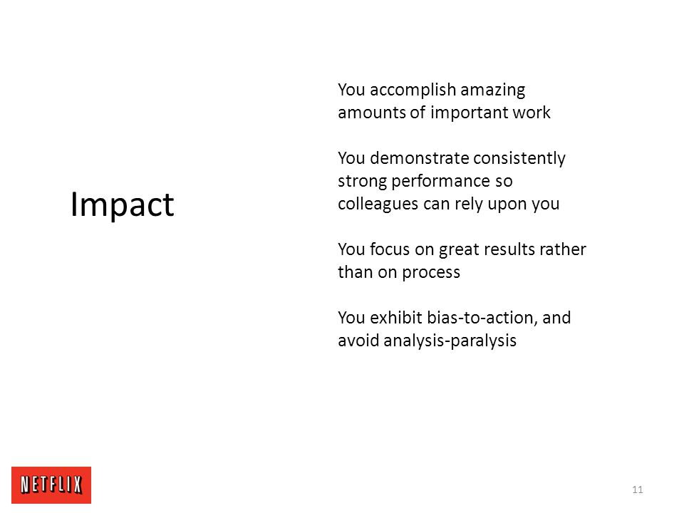 Impact You accomplish amazing amounts of important work