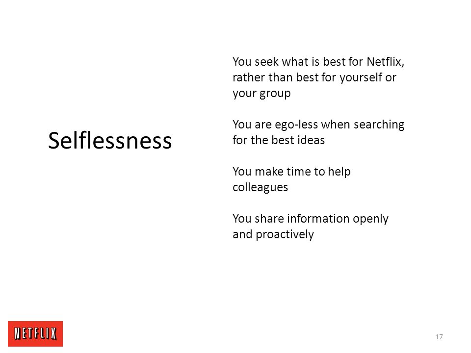 You seek what is best for Netflix, rather than best for yourself or your group