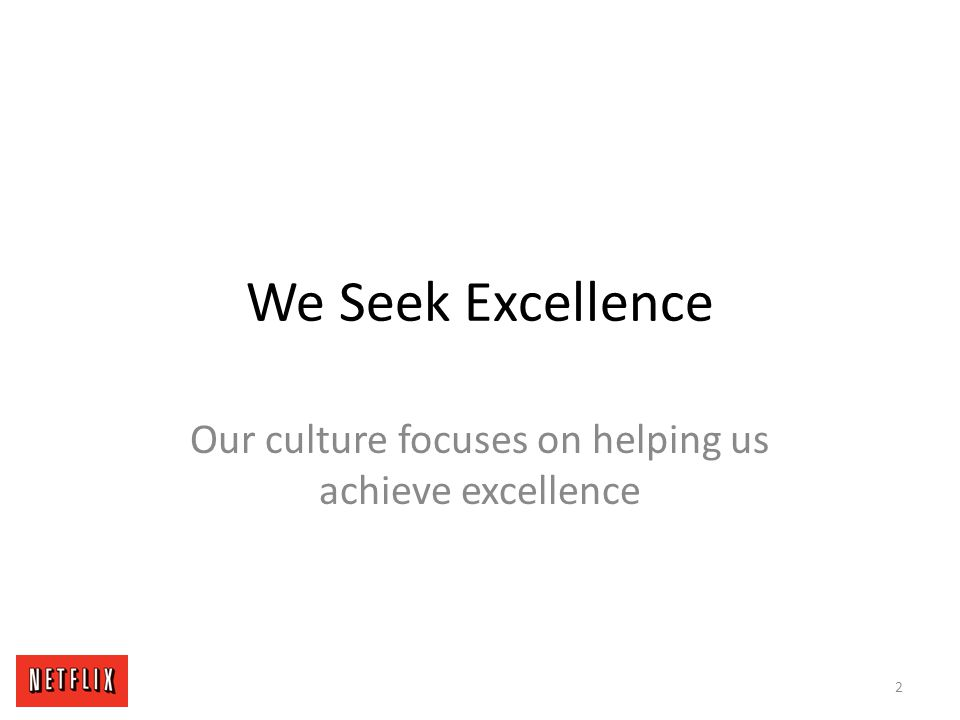 Our culture focuses on helping us achieve excellence