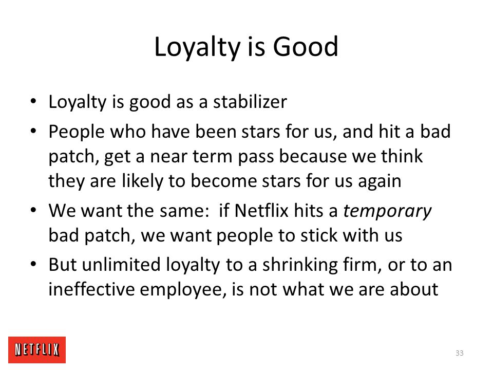 Loyalty is Good Loyalty is good as a stabilizer