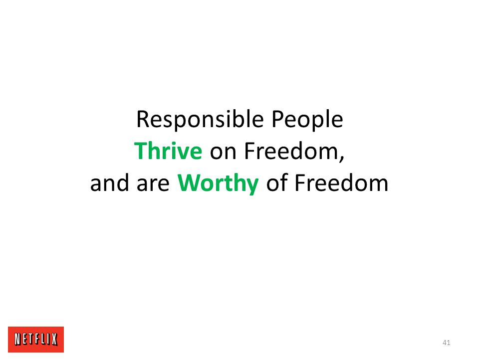 Responsible People Thrive on Freedom, and are Worthy of Freedom