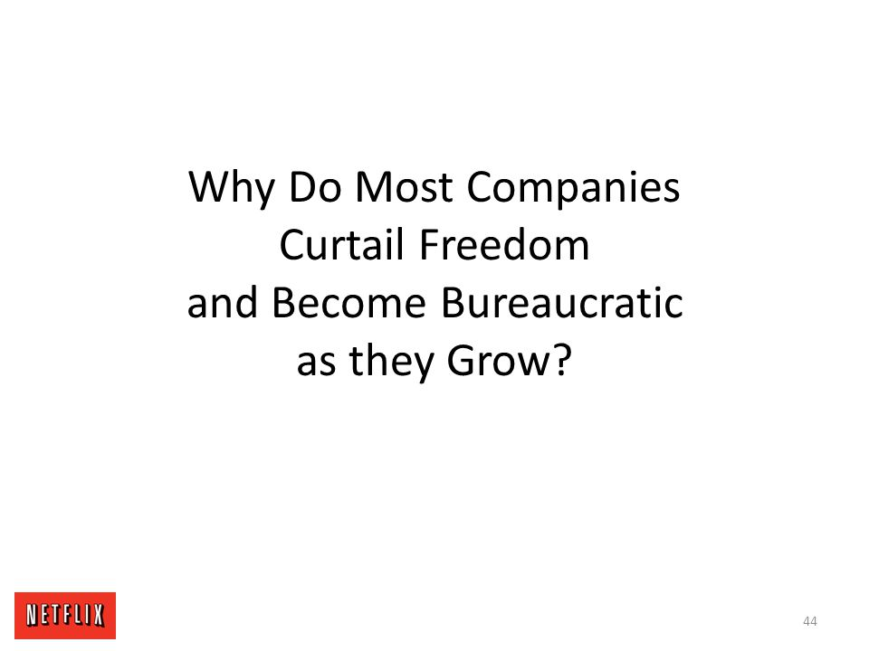 Why Do Most Companies Curtail Freedom and Become Bureaucratic as they Grow