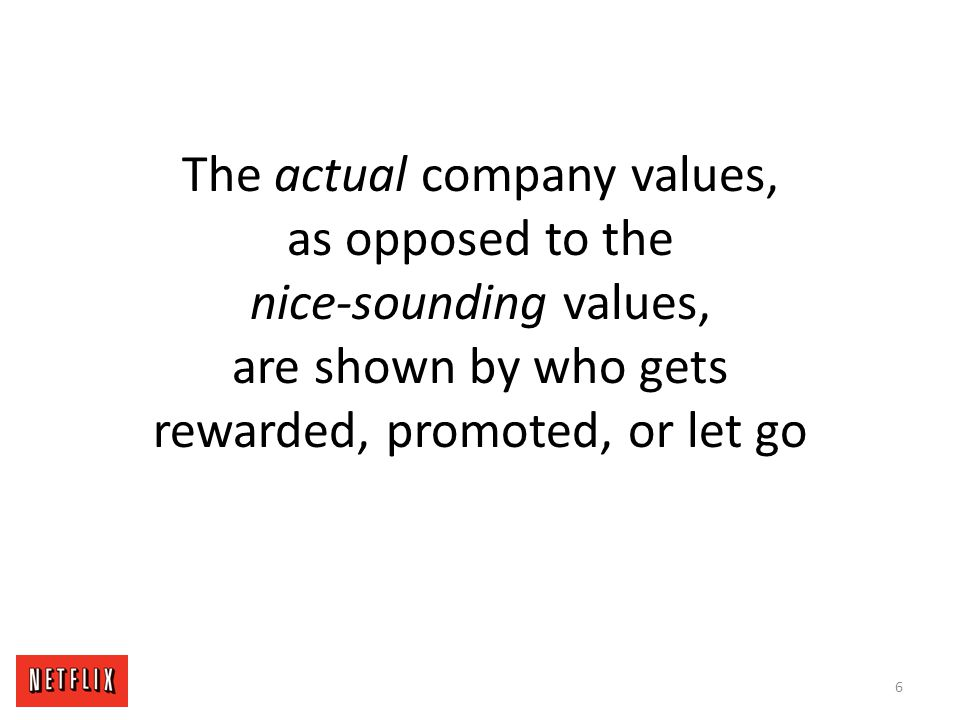 The actual company values, as opposed to the nice-sounding values, are shown by who gets rewarded, promoted, or let go