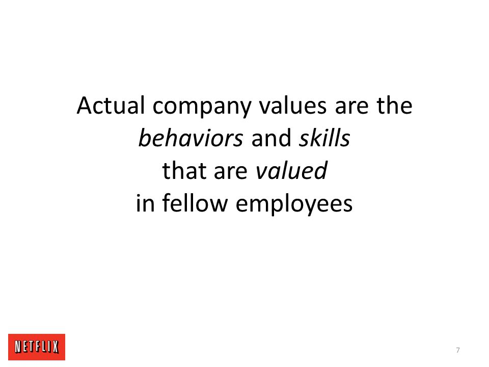 Actual company values are the behaviors and skills that are valued in fellow employees
