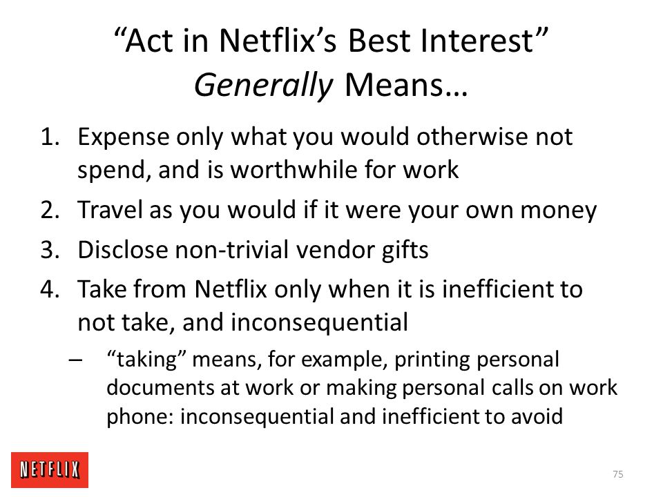 Act in Netflix's Best Interest Generally Means…