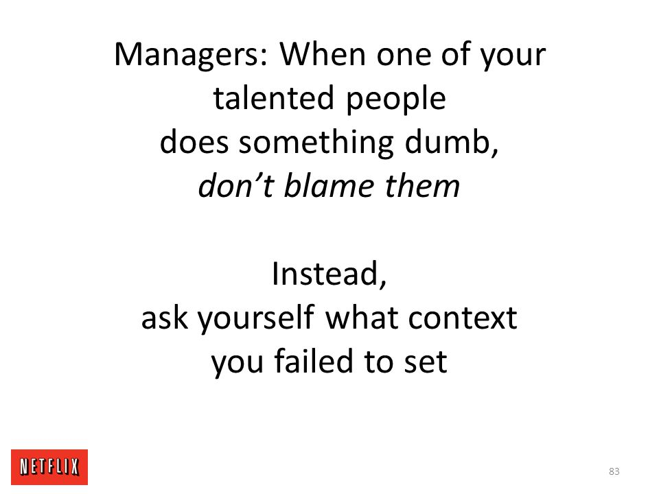 Managers: When one of your talented people does something dumb, don't blame them Instead, ask yourself what context you failed to set